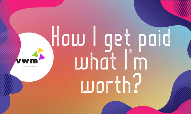 How I get paid what I'm worth?