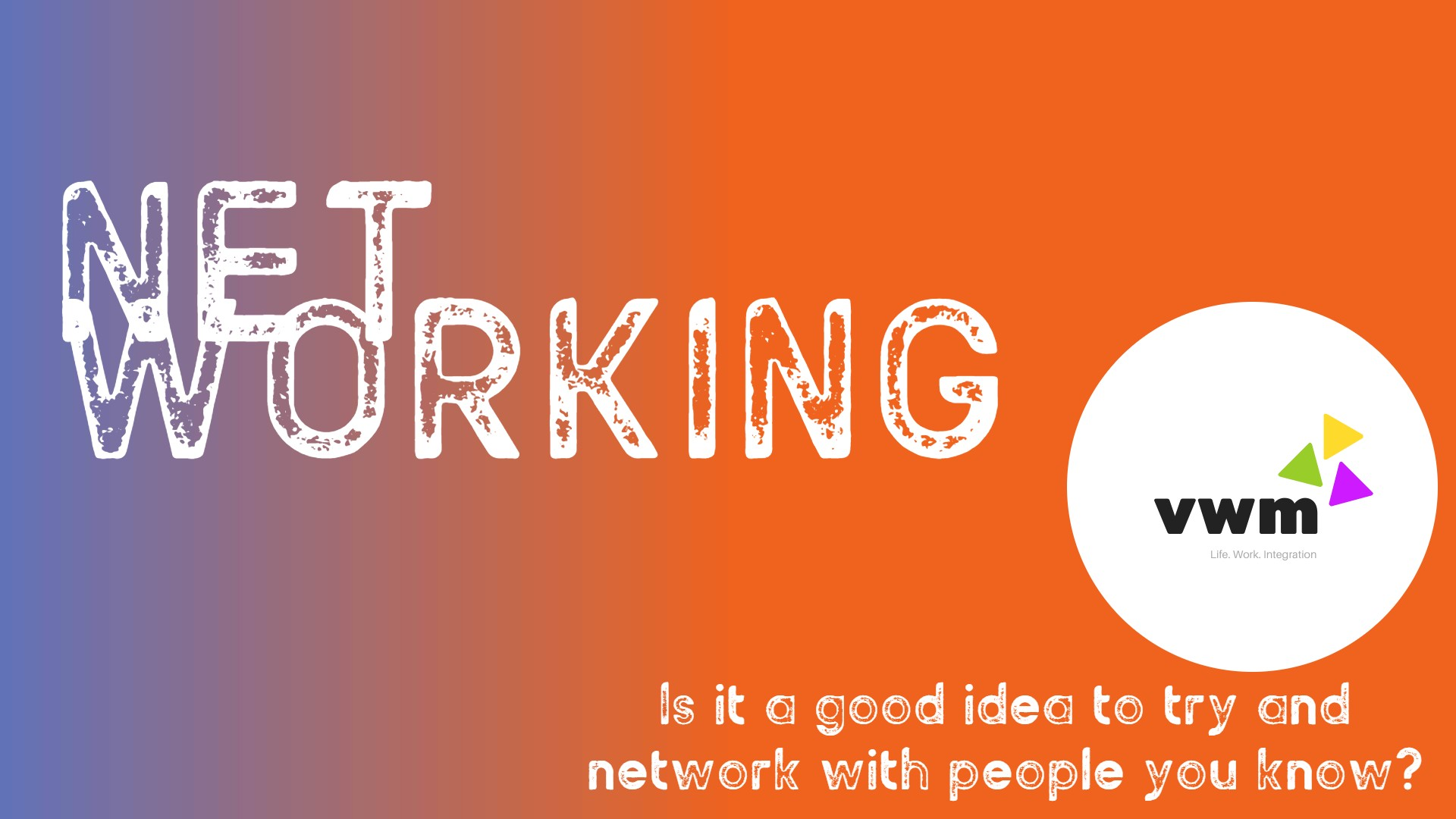 Networking is a good idea with strangers