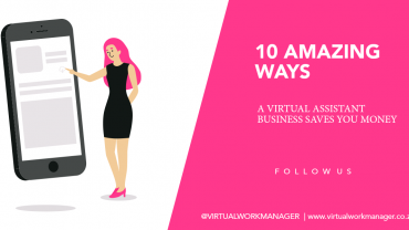The 10 amazing ways a Virtual Assistance Business saves you money